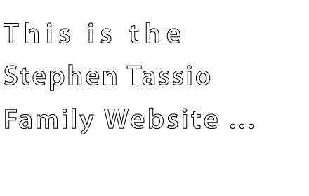 Stephen Tassio Family Website
